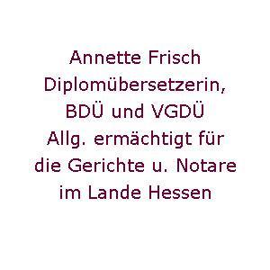 Diplomübersetzerin Annette Frisch in Frankfurt am Main  in Frankfurt am Main
